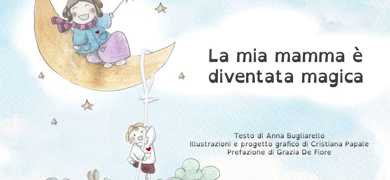 La copertina del libro su come smettere di allattare 'La mia mamma è diventata magica' di Anna Bugliarello e le illustrazioni di Cristiana Papale